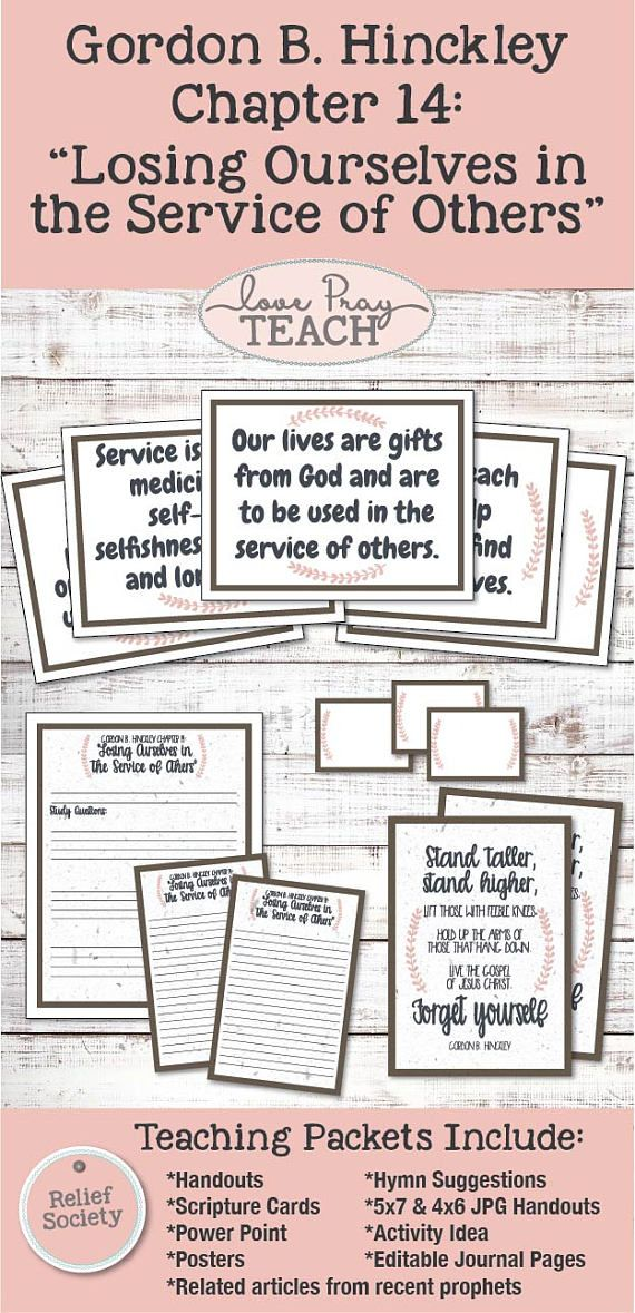 "2017 Relief Society Gordon B. Hinckley Chapter 14: ""Losing Ourselves in the Service of Others"" Lesson helps and handouts!"