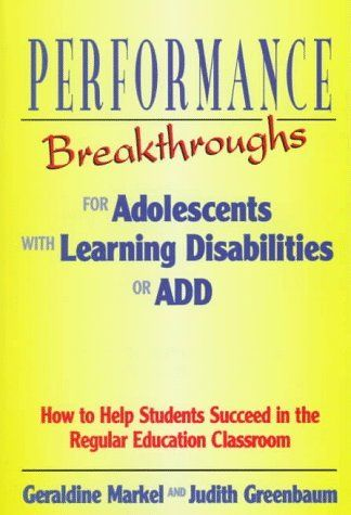 Performance Breakthroughs for Adolescents With Learning Disabilities or Add: How to Help Students Succeed in the Regular Education Classroom by Geraldine Markel, http://www.amazon.com/dp/0878223495/ref=cm_sw_r_pi_dp_wfT0rb0H9GP8F