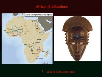 This PowerPoint presentation has definitions, pictures, animations and multimedia aspects on African civilizations & trading states. It features activities for students to exercise their critical thinking skills and recall the information. Material covered: African geography, resources, trading networks, terms & definitions such as desertification, slash-and-burn agriculture, and lineage.