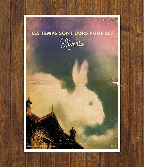 """Les temps sont dures pour les reveurs. """"The times are hard for the dreamers"""""""