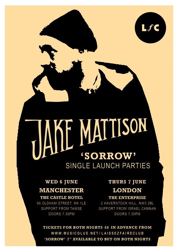 "We released a song called ""Sorrow"" by Manchester based singer-songwriter Jake Mattison on 4 June 2012 - and promoted these two launch parties for it."