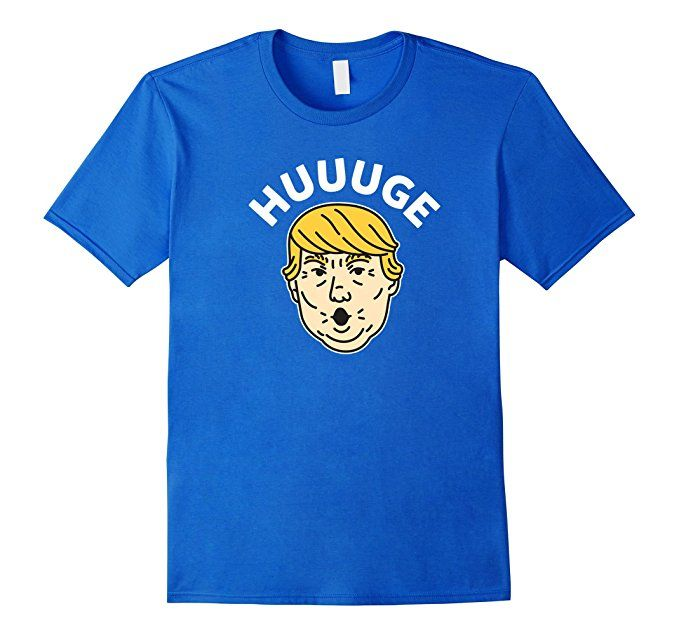 Amazon.com: President Trump says Huuuge T-Shirt: Clothing