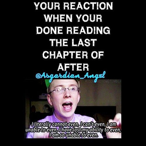 This is me 100% whenever I read After! Like literally<<< just finished reading After I know I'm behind but dang one of the best fanfics ever #Hessa why can't Hessa be real I would ship it till I die
