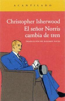 En 1931, a bordo de un tren con destino a Berlín, William Bradshaw conoce a Arthur Norris, un británico de aspecto cómico e intrigante con el cual entabla una amistad que le llevará a descubrir su ambigua personalidad. El señor Norris dirige un turbio negocio de importación y exportación en Berlín; vive atemorizado por sus ... http://www.acantilado.es/catalogo/el-seor-norris-cambia-de-tren-748.htm http://rabel.jcyl.es/cgi-bin/abnetopac?SUBC=BPSO&ACC=DOSEARCH&xsqf99=1823297+
