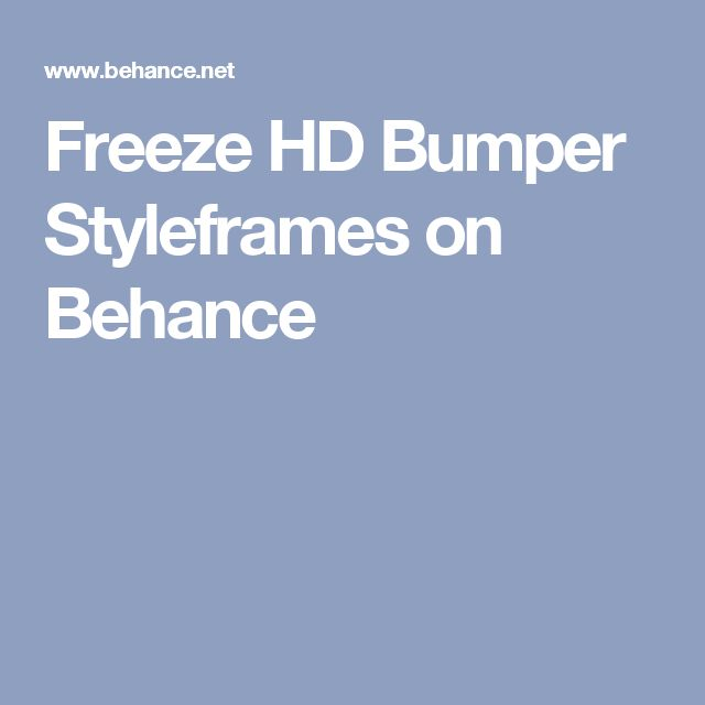 Freeze HD Bumper Styleframes on Behance