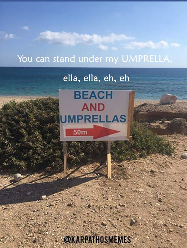 You can stand under my UMPRELLA, ella, ella, eh, eh  #karpathos #afiartis #on #the #rock #umbrella #quote #funny #karpathosmemes #