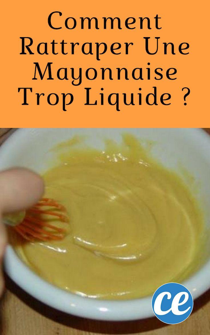 Comment Rattraper Une Mayonnaise Trop Liquide ?