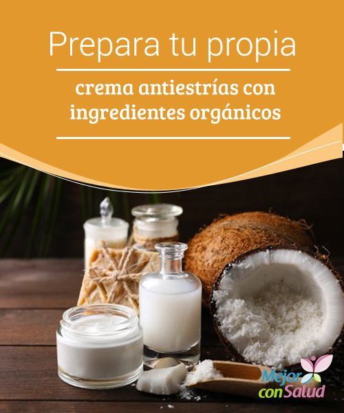 Prepara tu propia crema antiestrías con ingredientes orgánicos  Esta crema antiestrías con ingredientes orgánicos le dará a tu piel un aspecto más saludable y estético. Aprende a prepararla en casa.