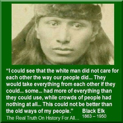 Quote ~ Black Elk 1863 - 1950 was a famous Wičháša Wakȟáŋ (Medicine Man and Holy Man) of the Oglala Lakota (Sioux)... He was Heyoka and a second cousin of ~Crazy Horse~