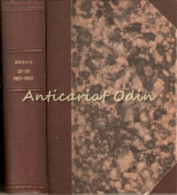 Arhiva. Organul Societatii Istorico-Filologice Din Iasi - 1921