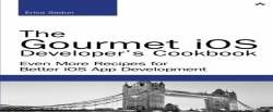 The Gourmet iOS Developer's Cookbook: Even More Recipes for Better iOS App Development (Developer's Library) free ebook