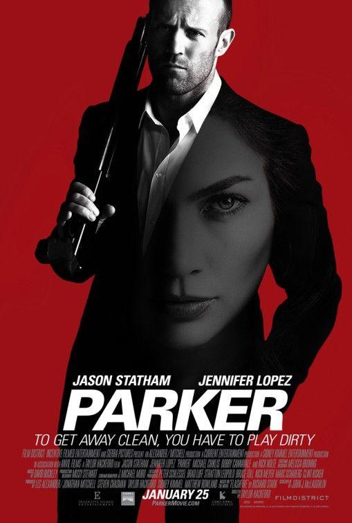 Parker starring Jason Statham and Jennifer Lopez. January 2012