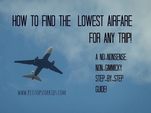 How to find the lowest possible airfare for any and every trip! Use this formula each time!