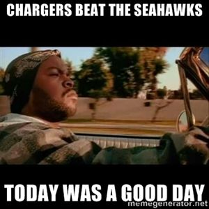 Chargers beat the Seahawks Today was a good day   Ice Cube- Today was a Good day