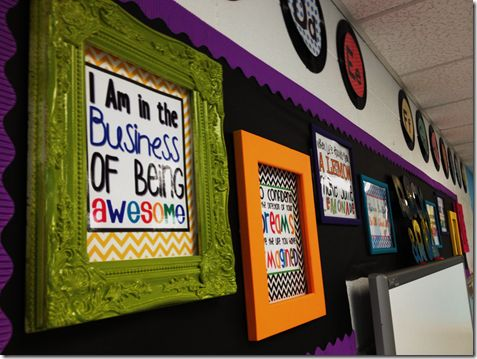 frame motivational quotes for above the board. my sister has stuff like this in her classroom and i love it!