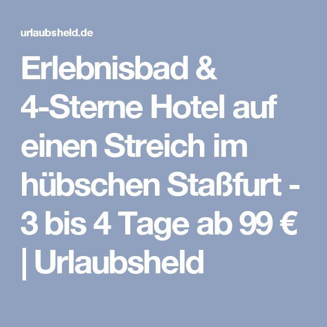 Erlebnisbad & 4-Sterne Hotel auf einen Streich im hübschen Staßfurt - 3 bis 4 Tage ab 99 €   Urlaubsheld