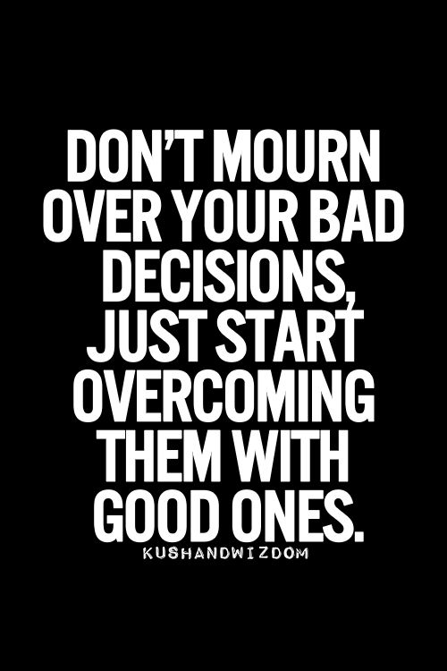 decisions good and bad Give an example of a good decision that you made that resulted in a bad outcome, also give an example of a bad decision that you made that had a good outcome why was each decision good or bad why sometimes good decisions may lead to bad outcomes and vice versa.