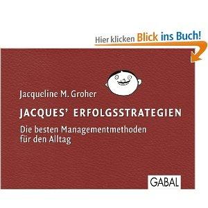Jacques' Erfolgsstrategien: Die besten Managementmethoden für den Alltag