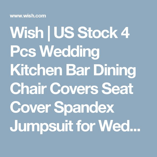 Wish | US Stock 4 Pcs Wedding Kitchen Bar Dining Chair Covers Seat Cover Spandex Jumpsuit for Wedding Party