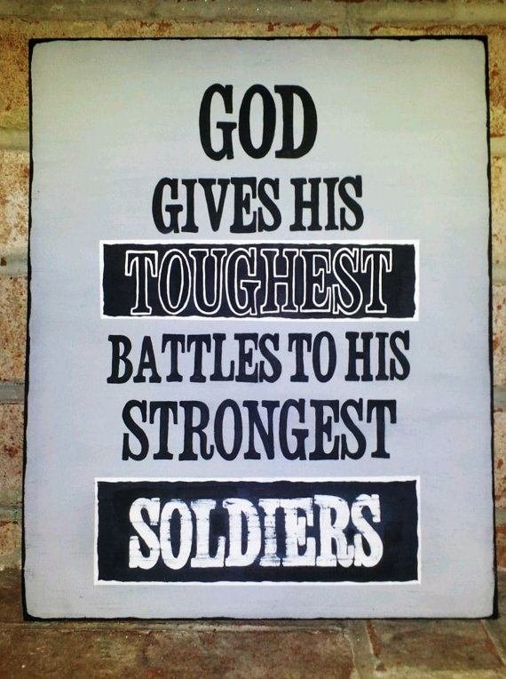 Wood Sign God Gives His Toughest Battles To His Strongest Soldiers