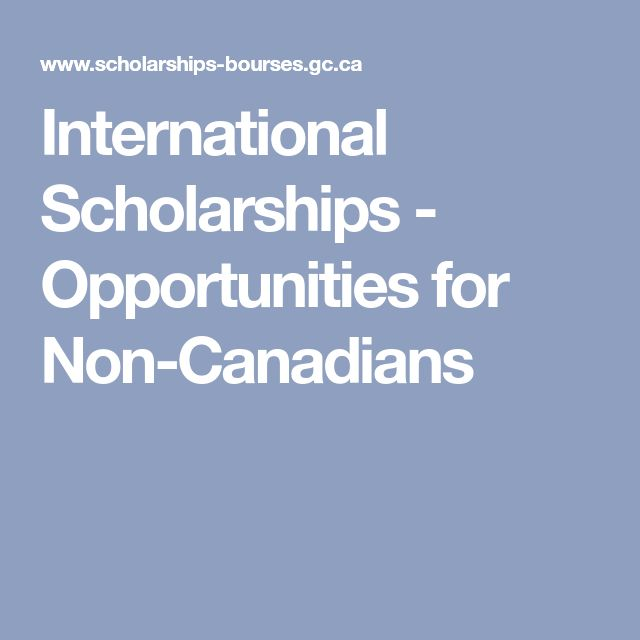 International Scholarships - Opportunities for Non-Canadians