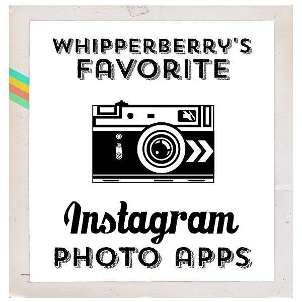 WhipperBerry's Favorite Photo Apps for Instagram