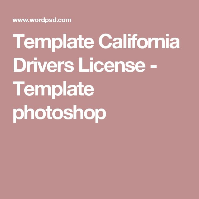 Template California Drivers License - Template photoshop