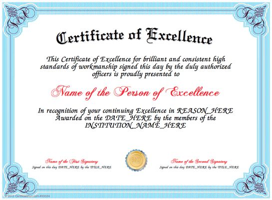 With our Template, Editing and Customization tools, you can change Titles, Borders and Seals to enhance your free printable Certificate, you can personalize each Certificate of Excellence with your information - each Certificate will be unique, and it is easy. The person will be so proud of being recognized. Everyone will be impressed. For a child/student/employee, or a fabulous spouse, and it is free.