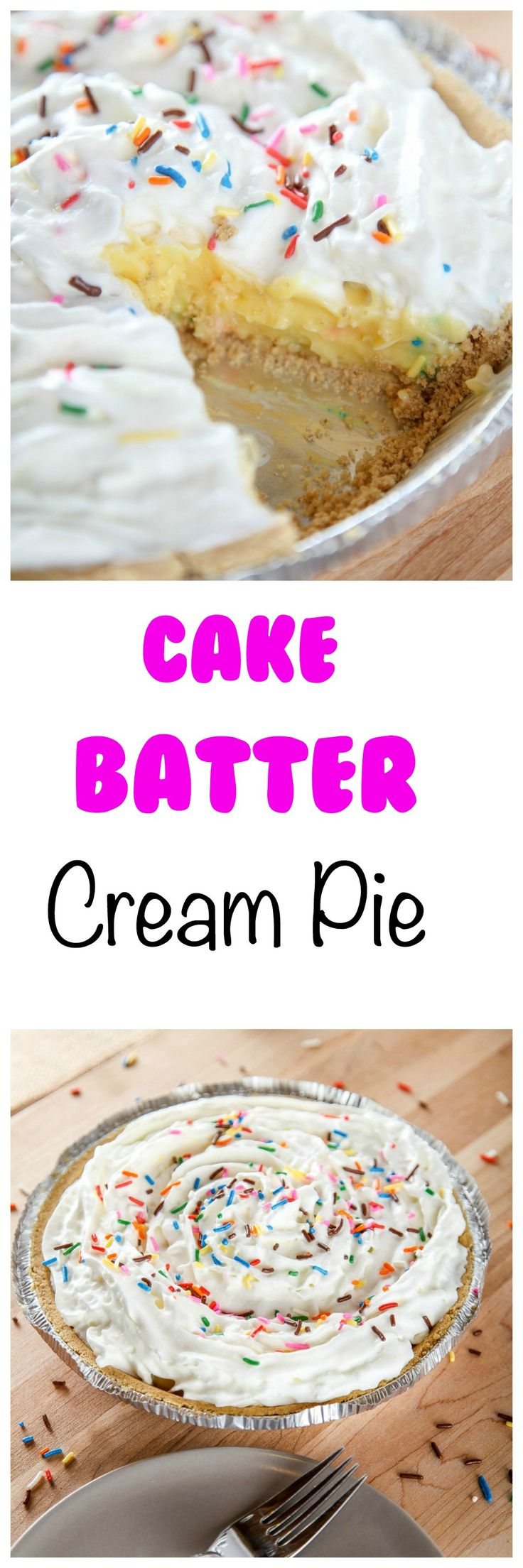 Cake Batter Cream Pie: Rich and creamy filling that tastes just like cake batter inside a graham cracker crust. Finally you can have your cake and eat pie too!