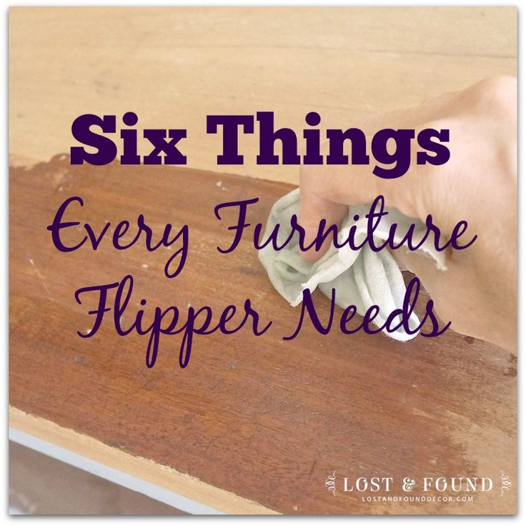 Six Things Every Furniture Flipper Needs | http://www.lostandfounddecor.com/how-tos/six-things-every-furniture-flipper-needs/