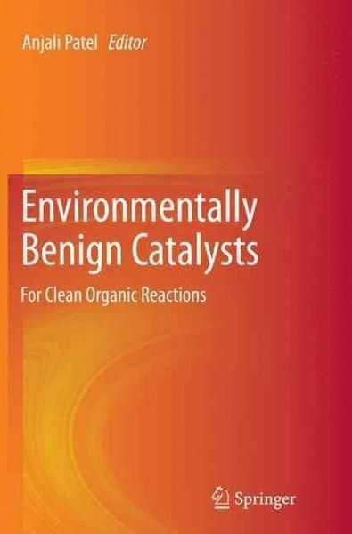 Environmentally Benign Catalysts: For Clean Organic Reactions
