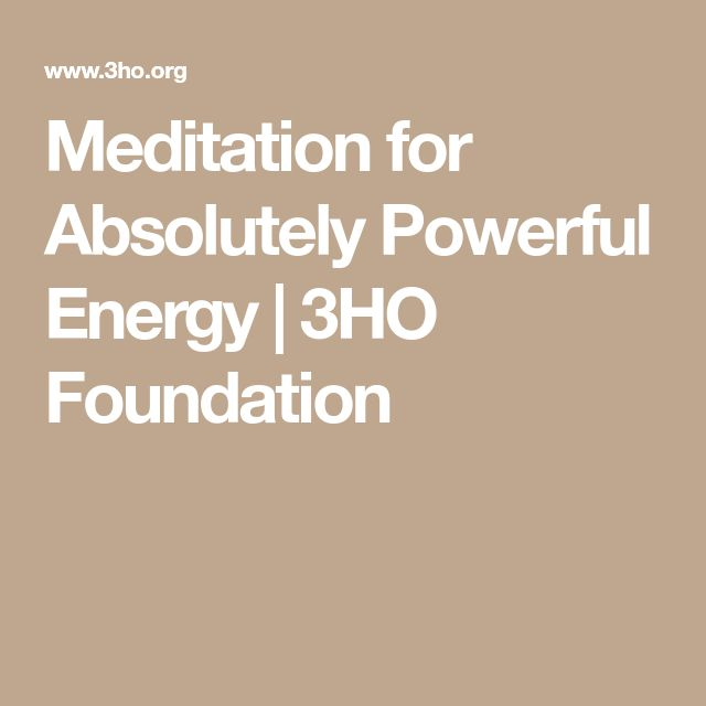 Meditation for Absolutely Powerful Energy   3HO Foundation