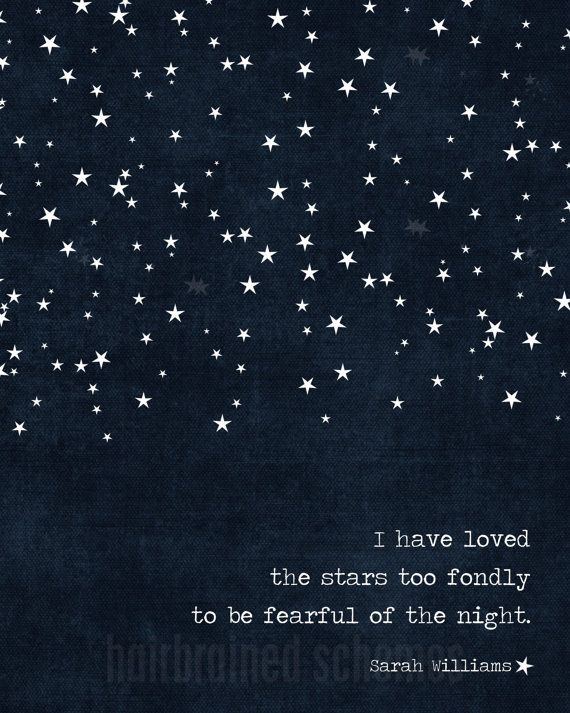 Star Poster - I Have Loved the Stars too Fondly to be Fearful of the Night - Dark Navy Blue Digital Art Print