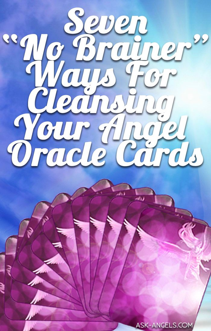 """7 """"No Brainer"""" Ways For Cleansing Your Angel Oracle Cards"""