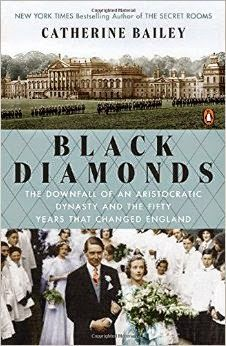 Historical Novel Review: Black Diamonds: The Downfall of an Aristocratic Dynasty and the Fifty Years That Changed England by Cathrerine Bailey
