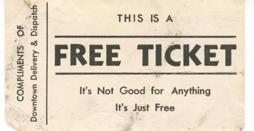 Ha ha - free ticket, it's not good for anything, it's just free