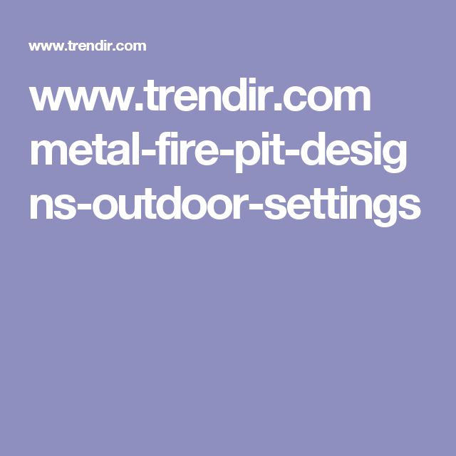 www.trendir.com metal-fire-pit-designs-outdoor-settings