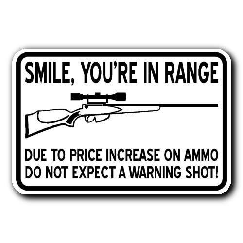 SMILE You're In Range - Warning Shot Rifle Sign 1 $14.99 ...