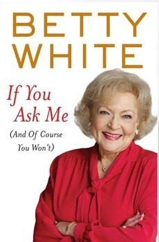 I adore Betty White she is so cute.
