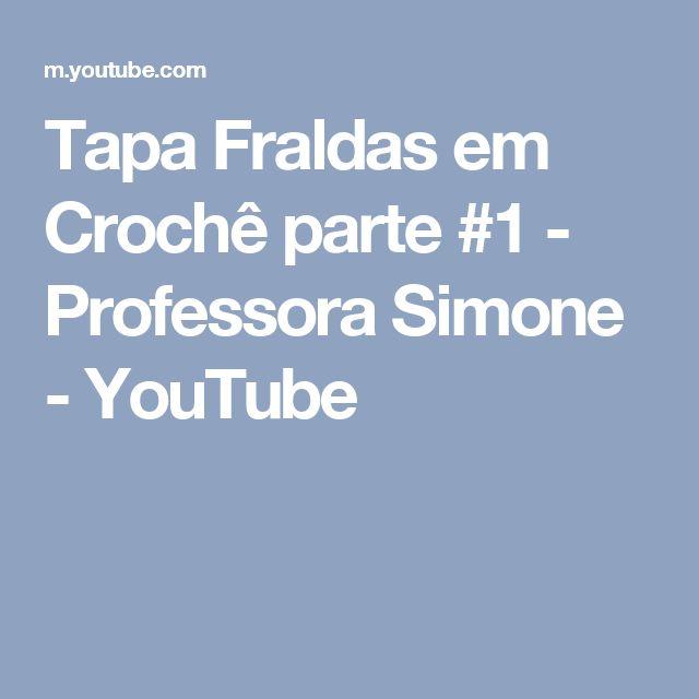 Tapa Fraldas em Crochê  parte #1 - Professora Simone - YouTube