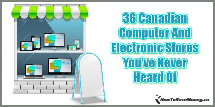 You've probably only heard of the big names like Best Buy, NCIX, and The Source ... but there are actually more than 36 computer and electronics stores you can shop at online.
