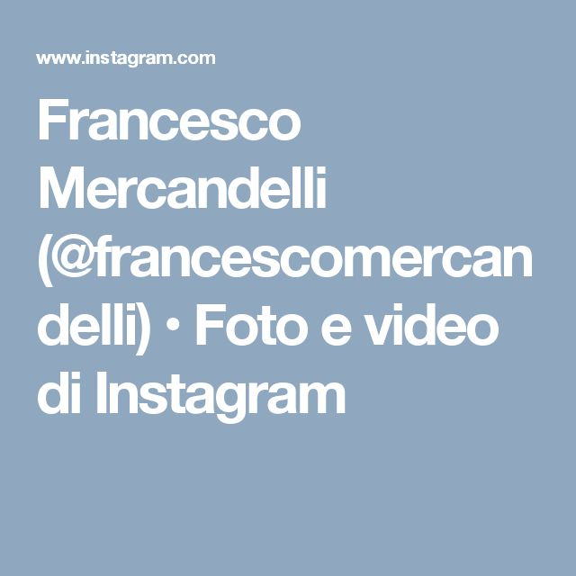 Francesco Mercandelli (@francescomercandelli) • Foto e video di Instagram