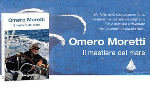 Omero Moretti - Il mestiere del mare