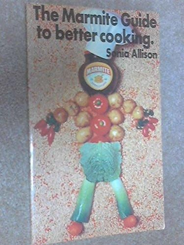 The Marmite Guide to Better Cooking: Allison, Sonia.