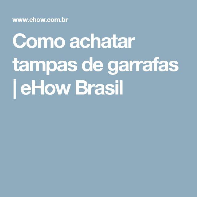 Como achatar tampas de garrafas | eHow Brasil