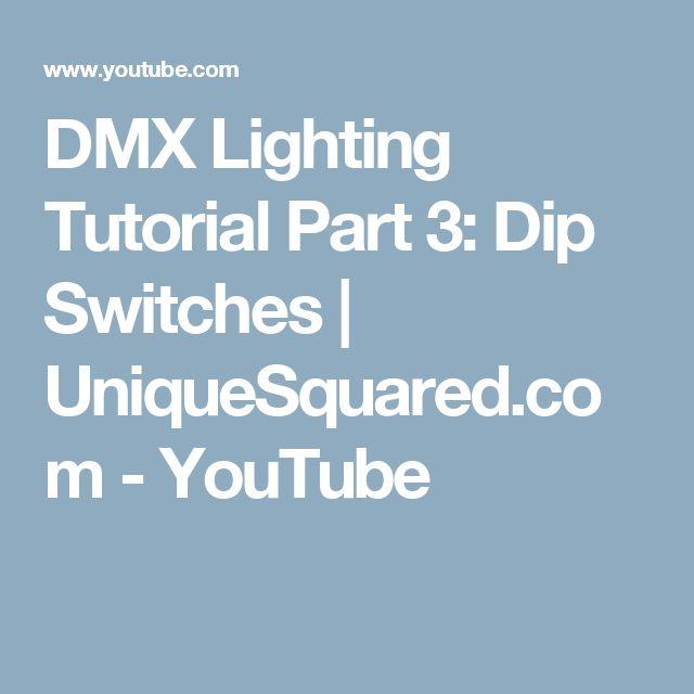DMX Lighting Tutorial Part 3: Dip Switches | UniqueSquared.com - YouTube