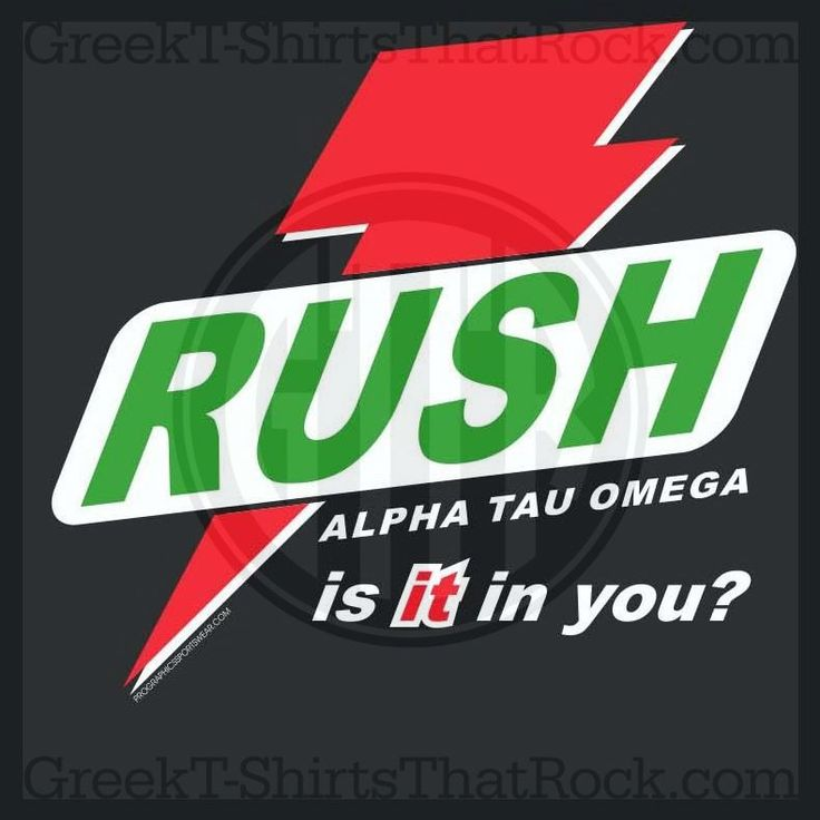 Rush, Alpha Tau Omega, Go Greek, Sorority, Fraternity, Fierce Buy your sorority, bid day, recruitment and fraternity rush shirts with GreekTshirtsThatRock today 800-644-3066