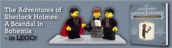 A Scandal in Bohemia: the Adventures of Sherlock Holmes: in LEGO!