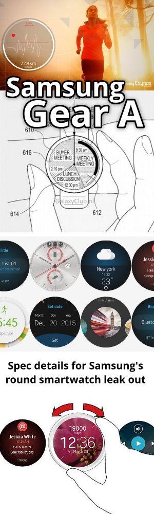 Samsung Gear A özellikleri ortaya çıktı. Spec details for Samsung's round smartwatch leak out.
