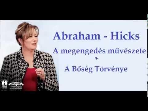 Abraham - Hicks -  A megengedés művészete - A bőség törvénye